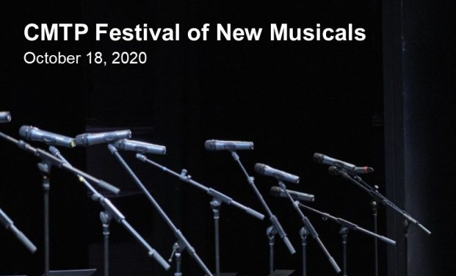 CMTP Festival of New Musicals – October 18, 2020